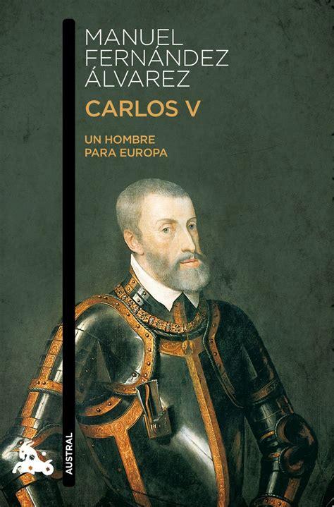 carlos v un hombre para europa manuel fernandez alvarez comprar el libro