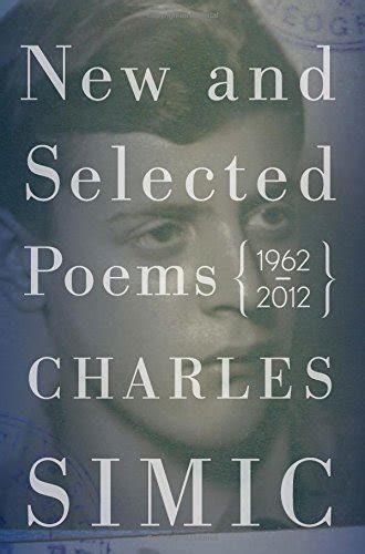 new and selected poems books charles simic author profile news books and speaking