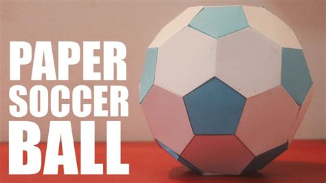 How To Make Sphere From Paper - how to make a paper soccer