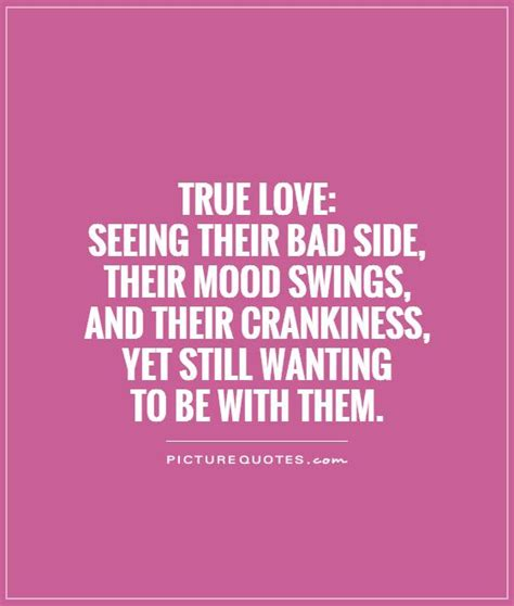 what to do when you have mood swings true love quotes true love sayings true love picture