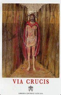 ufficio celebrazioni liturgiche vaticano contatti via crucis al colosseo 2011 libro ufficio delle