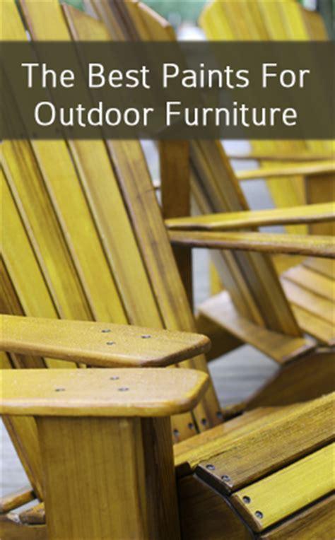 best paint for outdoor furniture best paints for outdoor furniture painted furniture ideas