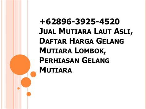 Mutiara Lombok Asli Gelang Anggur 1 62896 3925 4520 jual mutiara laut asli daftar harga