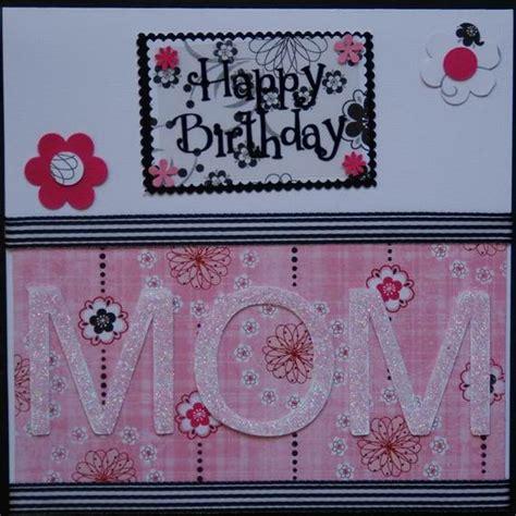 birthday card ideas for mom handmade mothers day and birthday card ideas family
