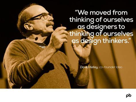 design thinking david kelley david kelley co founder ideo we