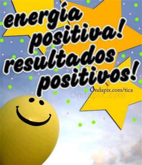 imágenes y frases de energía positiva imagen energia positiva imagenes con frases