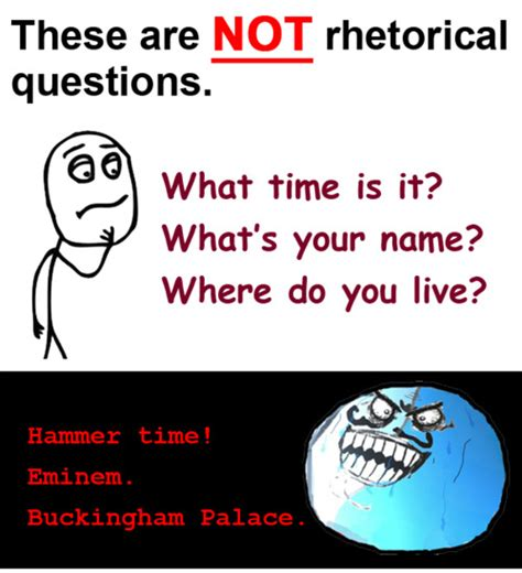 What Is A Or Question For A The Yuniversity What S Up With Rhetorical Questions