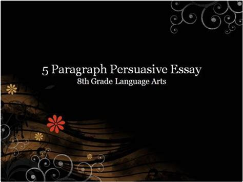 5 Paragraph Essay Powerpoint by 5 Paragraph Persuasive Essay Authorstream
