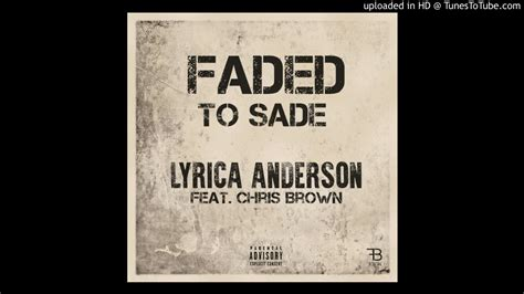 lyrica anderson and chris brown lyrica anderson faded to sade feat chris brown youtube