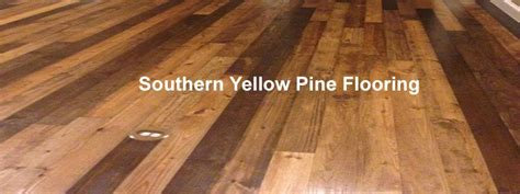 time     southern yellow pine flooring  flooring lady