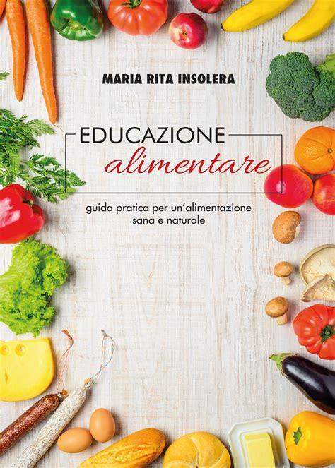sana alimentazione educazione alimentare guida pratica per un alimentazione