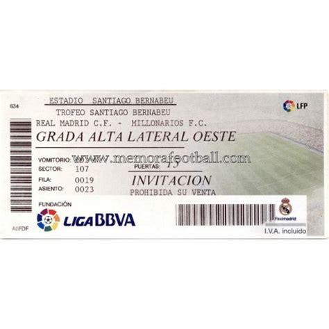 real madrid entradas bernabeu entrada trofeo santiago bernab 233 u 2012 memora football