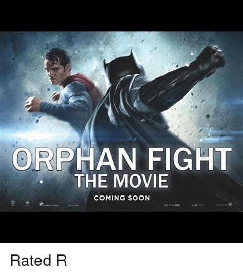 R Rated Memes - 25 best memes about orphan fight orphan fight memes