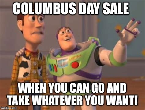 Columbus Day Meme - x x everywhere meme imgflip