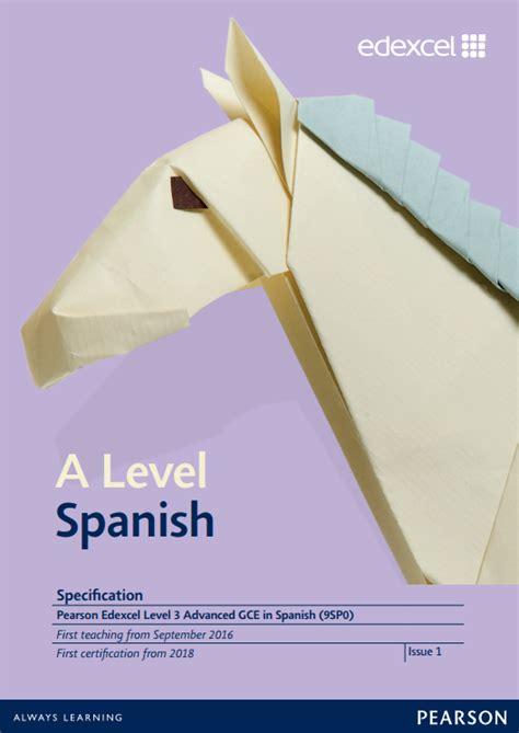 edexcel a level spanish edexcel a level modern languages 2016 pearson