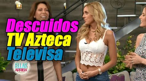 descuido de conductoras de tv azteca 2014 descuidos y accidentes de famosas tv azteca televisa y