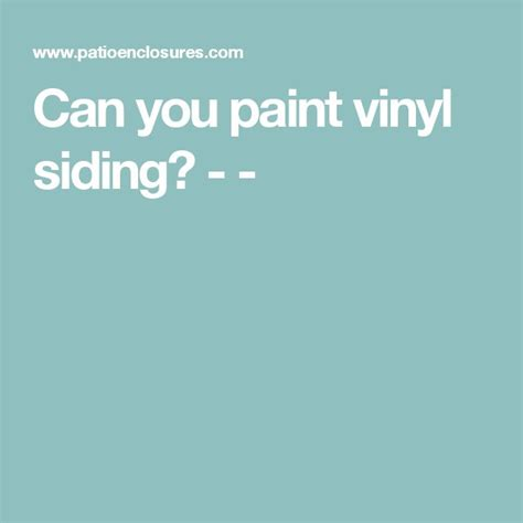 can you paint vinyl siding on a house the 25 best ideas about painting vinyl siding on pinterest cheap exterior doors