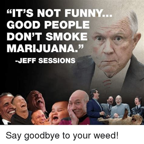 jeff sessions brother it s not funny good people don t smoke marijuana jeff