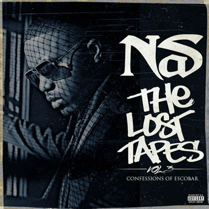 nas lost tapes nas the lost tapes vol 3 confessions of escobar mixtape