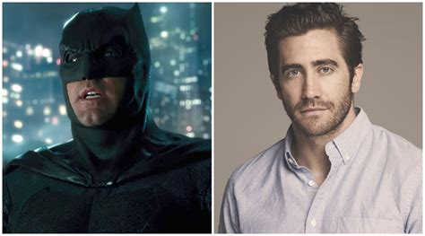 To Replace In Batman Sequel by Jake Gyllenhaal To Replace Ben Affleck As Batman The