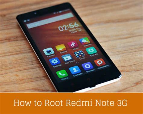 Xiaomi Redmi Note Hm 1w 3g Second truemarker how to root xiaomi redmi note 3g indian version