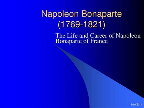napoleon bonaparte biography ppt ppt napoleon bonaparte 1769 1821 powerpoint