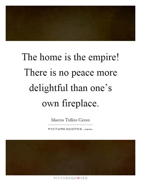picture quotes fireplace quotes fireplace sayings fireplace picture