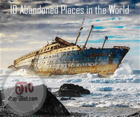top 10 abandoned places in the world top 10 abandoned places in the world most beautiful