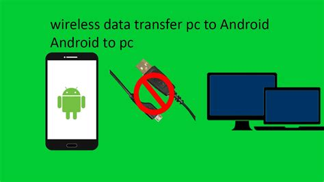 how to transfer from android to pc wireless transfer files between android and pc or android to android