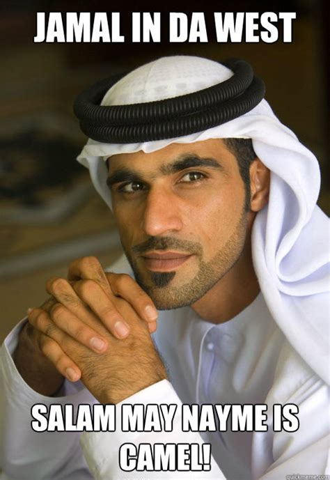 Arab Guy Meme - jamal in da west hello may name is camel busy arab guy
