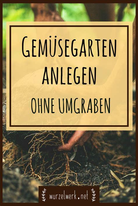 Gem Segarten Neu Anlegen 5303 by Gem 252 Segarten Anlegen Ohne Umgraben