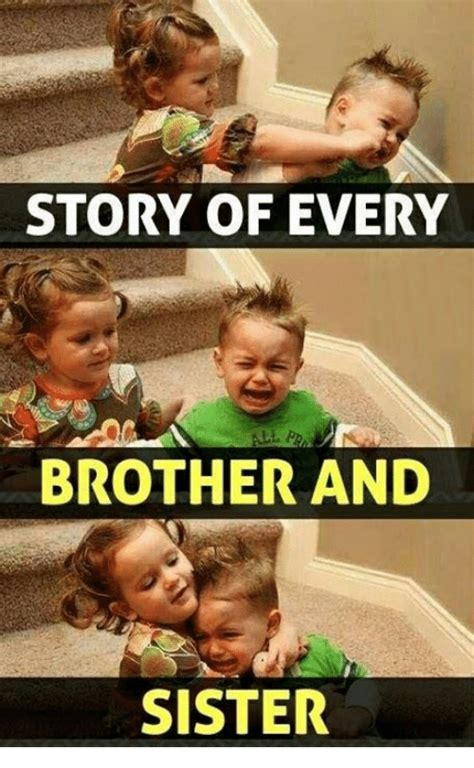 Brother Sister Memes - 25 best memes about brother and sister brother and