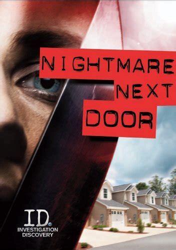 Nightmare Next Door Episodes by Nightmare Next Door Tv Series 2011 Imdb