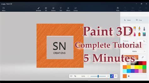 windows 10 complete tutorial paint 3d 5 minutes complete tutorial