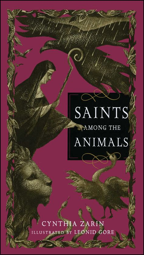 animals among us books saints among the animals book by cynthia zarin leonid