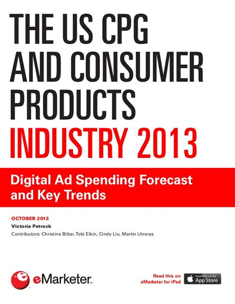 Consumer Products Definition Industry Mba by E Marketer The Us Cpg And Consumer Products Industry 2013