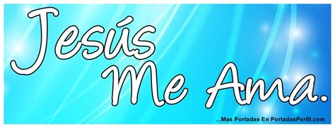jesus te ama imagenes facebook jesus me ama dios es bueno