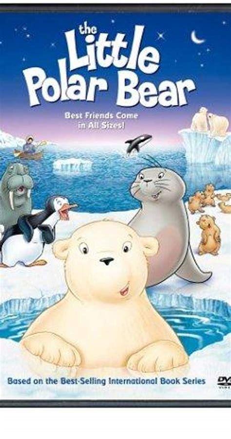 the little polar bear 0735843163 the little polar bear 2001 imdb