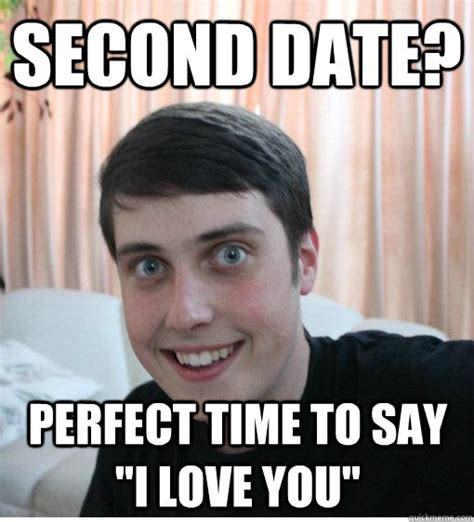 Funny Dating Memes - i always confirm making out or some touching before a date