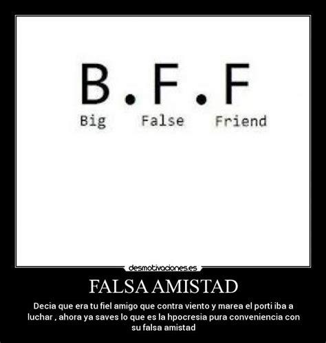 imagenes de una amistad falsa falsa amistad desmotivaciones