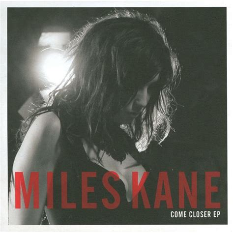 free download mp3 come closer come closer ep miles kane mp3 buy full tracklist