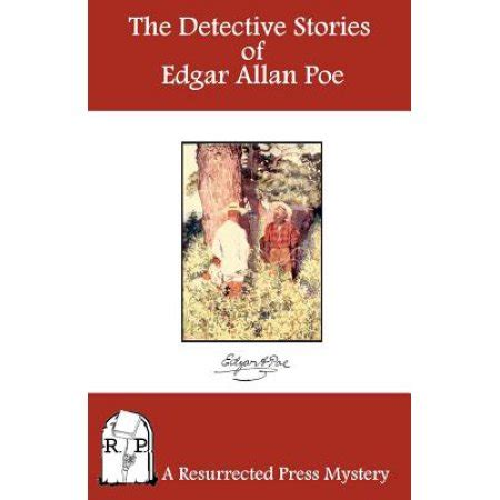 themes in poe stories the detective stories of edgar allan poe walmart com