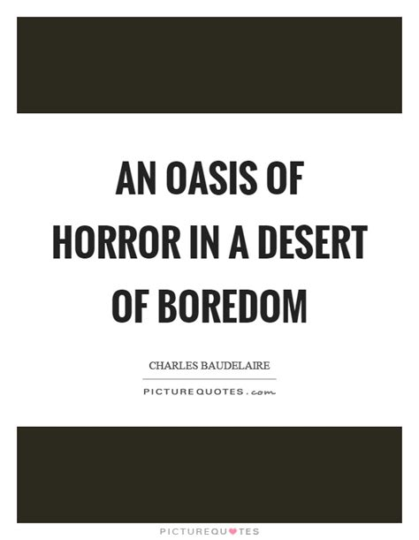 An Oasis Of Horror desert quotes desert sayings desert picture quotes