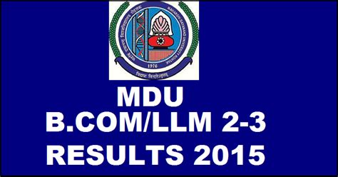 Mdu Result Mba 2015 by Mdu Result 2015 Declared Mdurohtak Ac In For B Llm