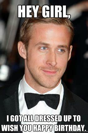 Happy Birthday Meme Ryan Gosling