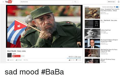 Mad World Meme - youtube rechercher mad world gary jules 28 490 99 511 228