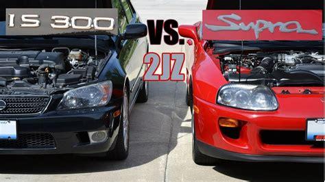 Lexus Is300 2jz by Lexus Is300 Vs Toyota Supra 2jz Comparison