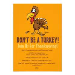 funny thanksgiving invites don t be a turkey funny thanksgiving invitation 5 quot x 7