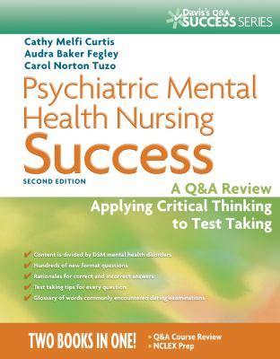 pediatric success a q a review applying critical thinking to test taking davis s q a success psychiatric mental health nursing success a q a review