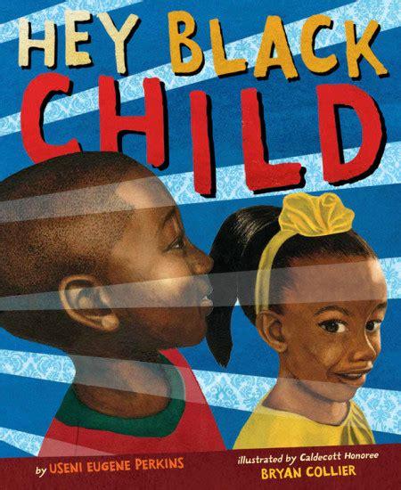 hey black child hachette book